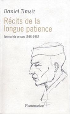 Daniel Timsit - Récit de la longue patience